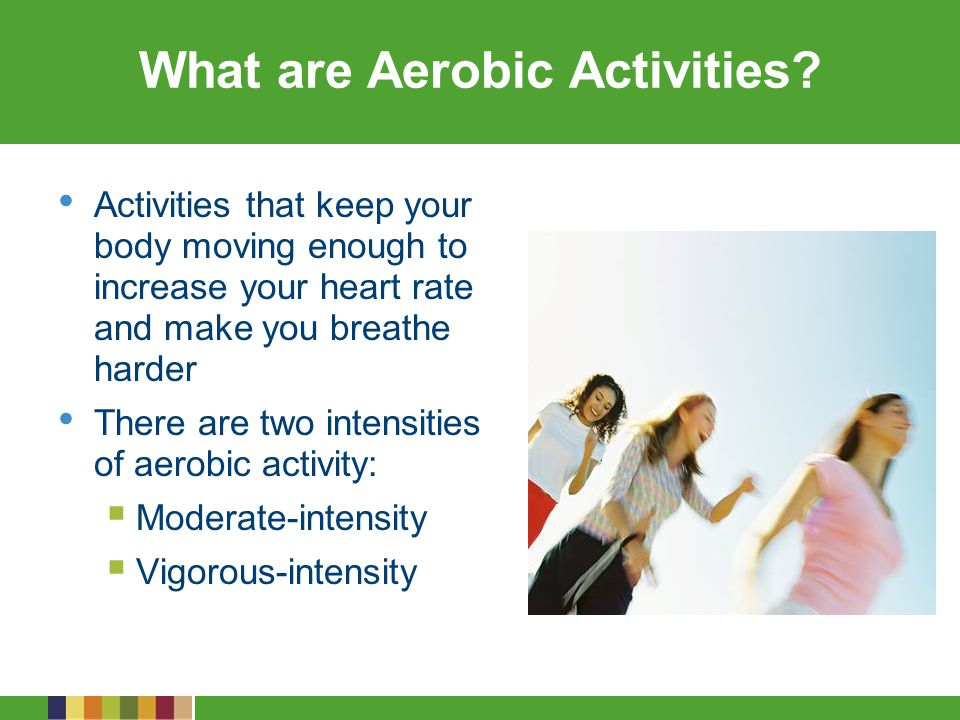 What are Aerobic Activities