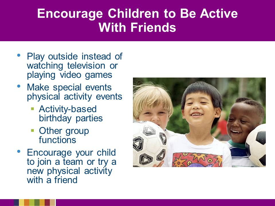 Encourage Children to Be Active With Friends