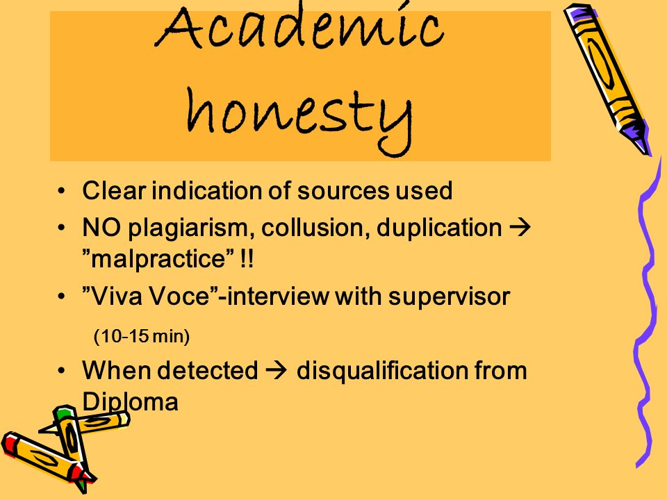 Academic honesty Clear indication of sources used