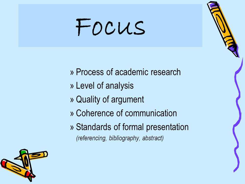 Focus Process of academic research Level of analysis