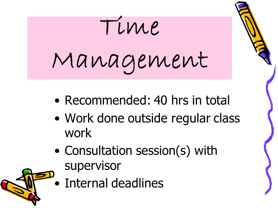 Time Management Recommended: 40 hrs in total