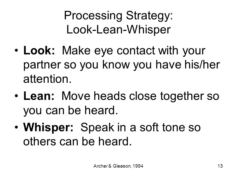 Processing Strategy: Look-Lean-Whisper