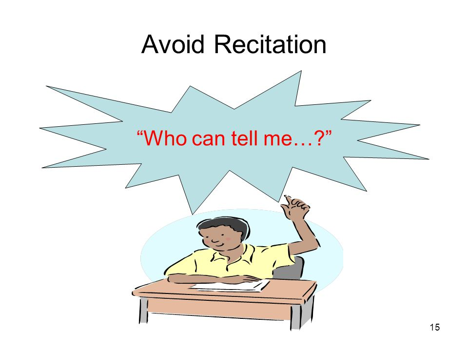 Avoid Recitation Who can tell me…