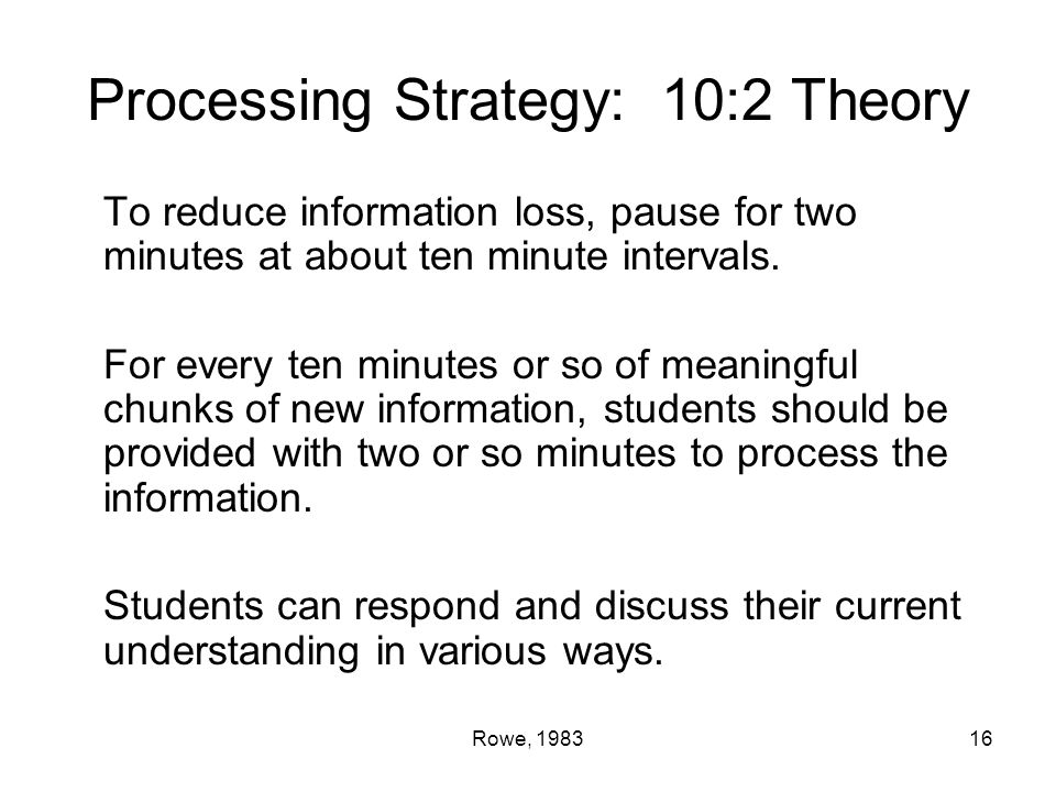 Processing Strategy: 10:2 Theory