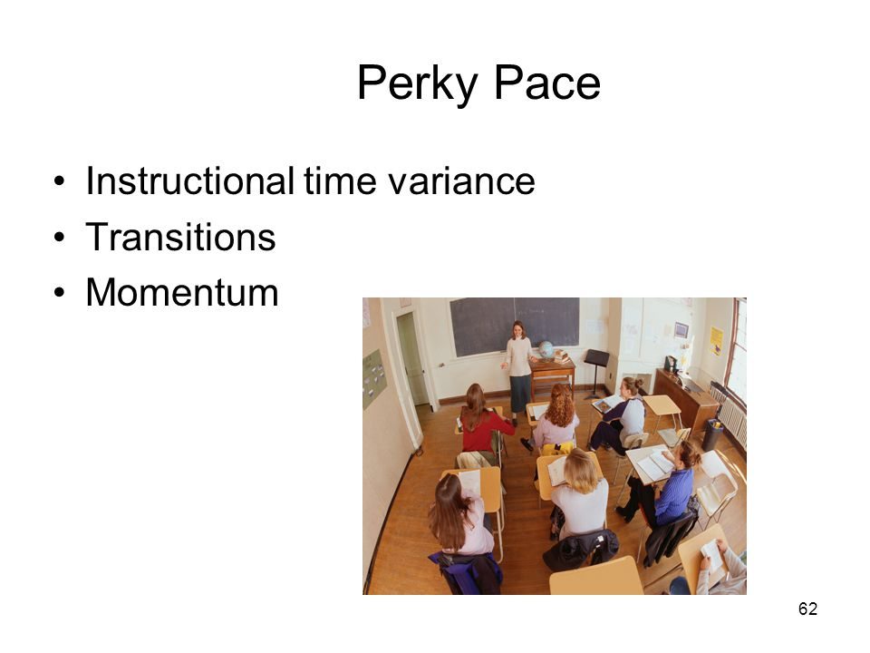 Perky Pace Instructional time variance Transitions Momentum