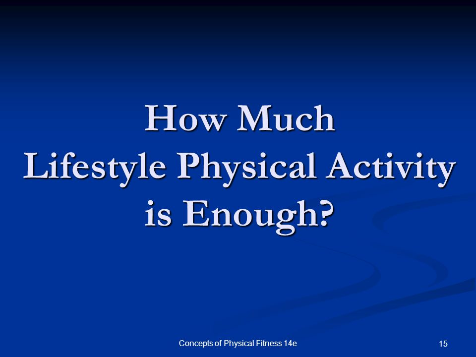 How Much Lifestyle Physical Activity is Enough