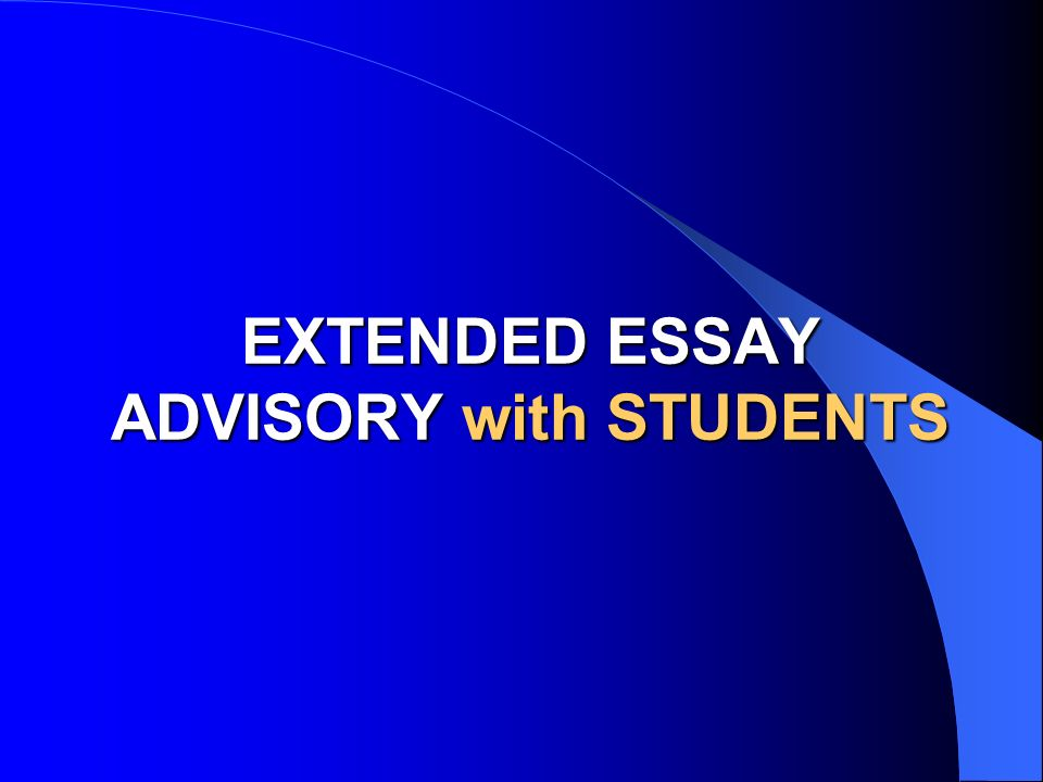 EXTENDED ESSAY ADVISORY with STUDENTS