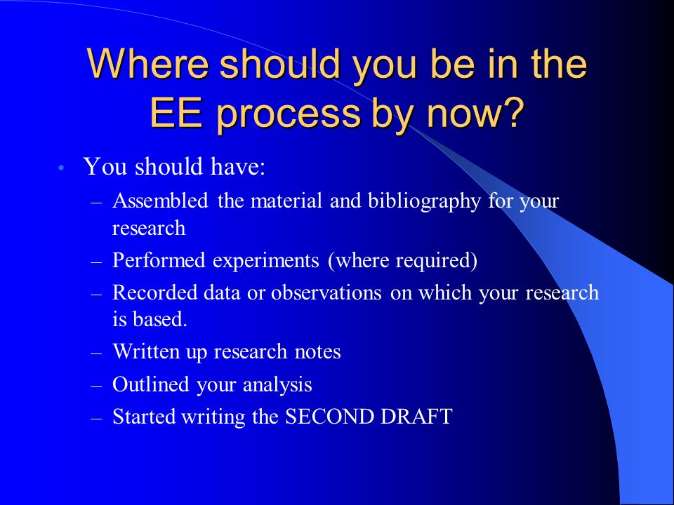 Where should you be in the EE process by now