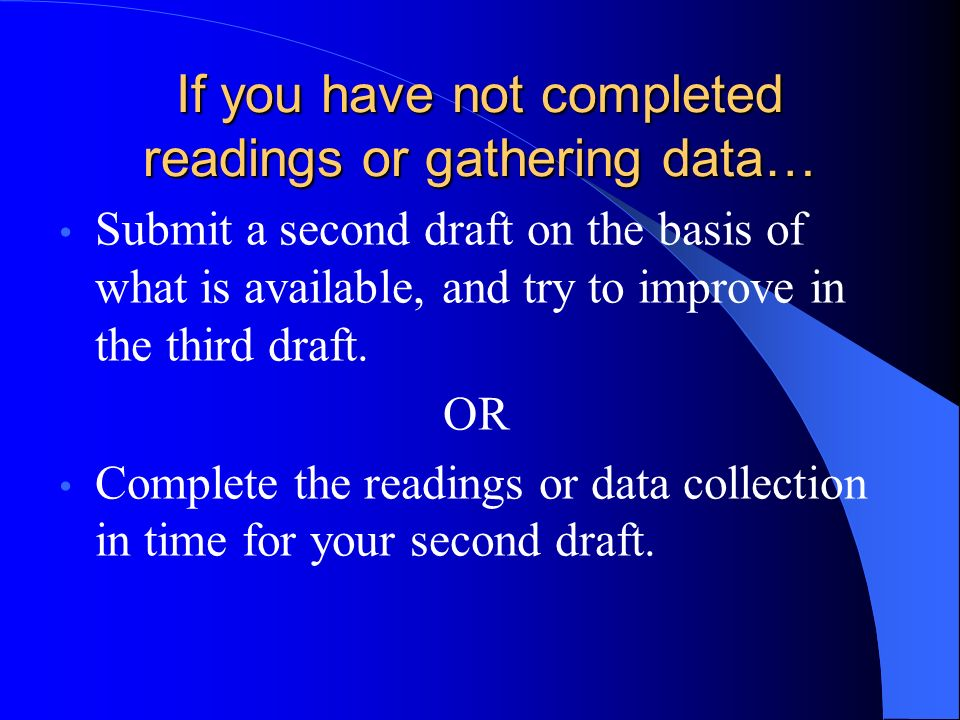 If you have not completed readings or gathering data…