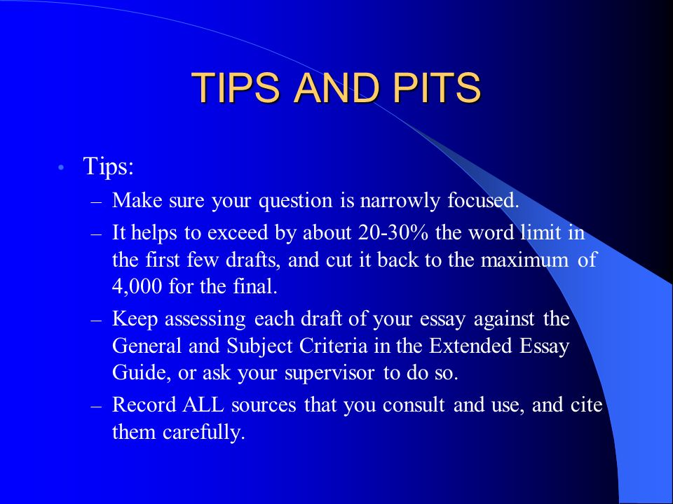 TIPS AND PITS Tips: Make sure your question is narrowly focused.