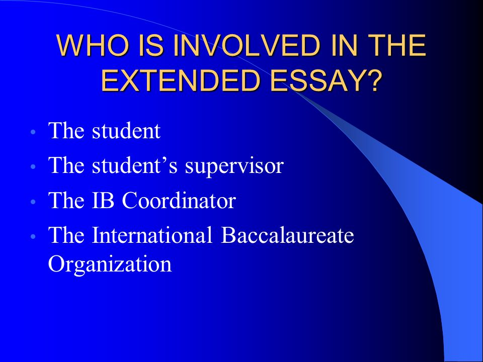 extended essay international baccalaureate International baccalaureate ib application process celebration high » students » academic programs » international baccalaureate » ib extended essay.