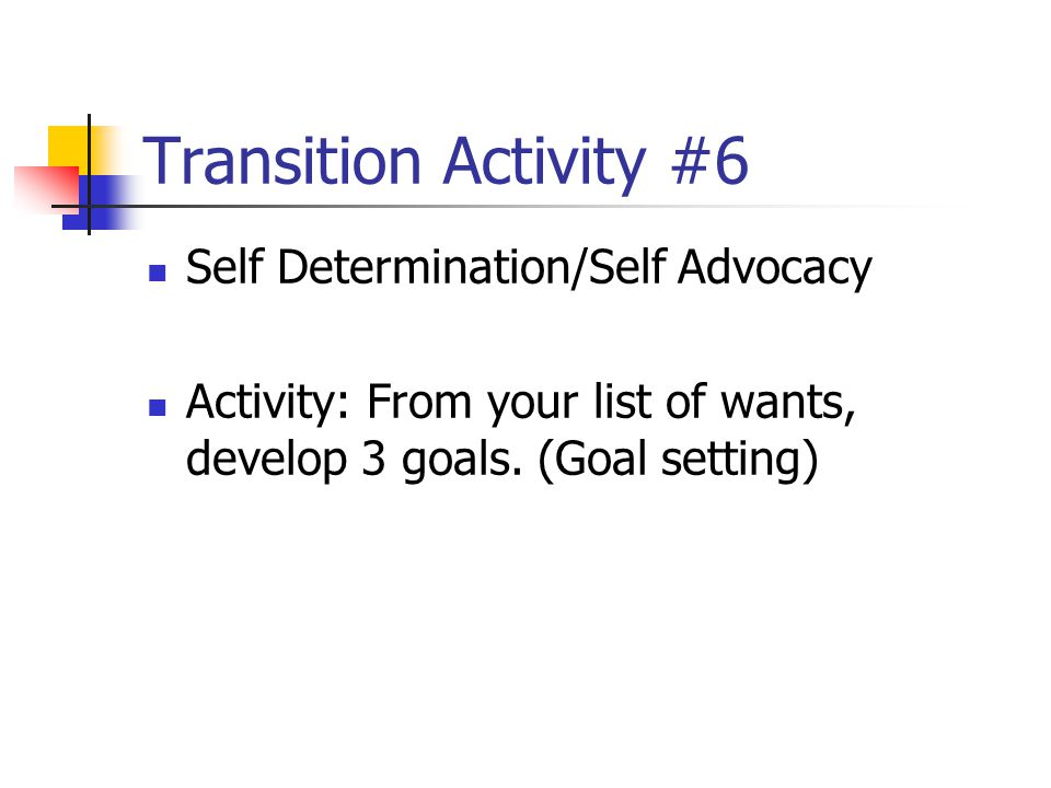 Transition Activity #6 Self Determination/Self Advocacy