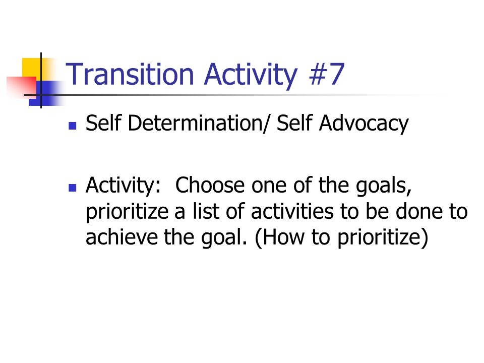 Transition Activity #7 Self Determination/ Self Advocacy