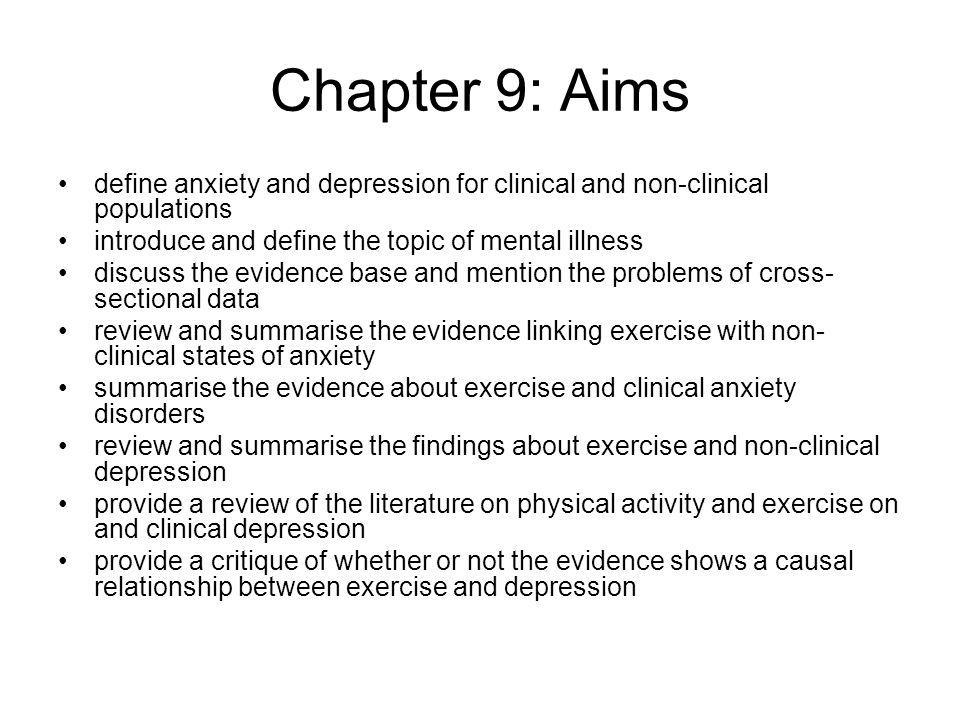 Chapter 9: Aims define anxiety and depression for clinical and non-clinical populations. introduce and define the topic of mental illness.