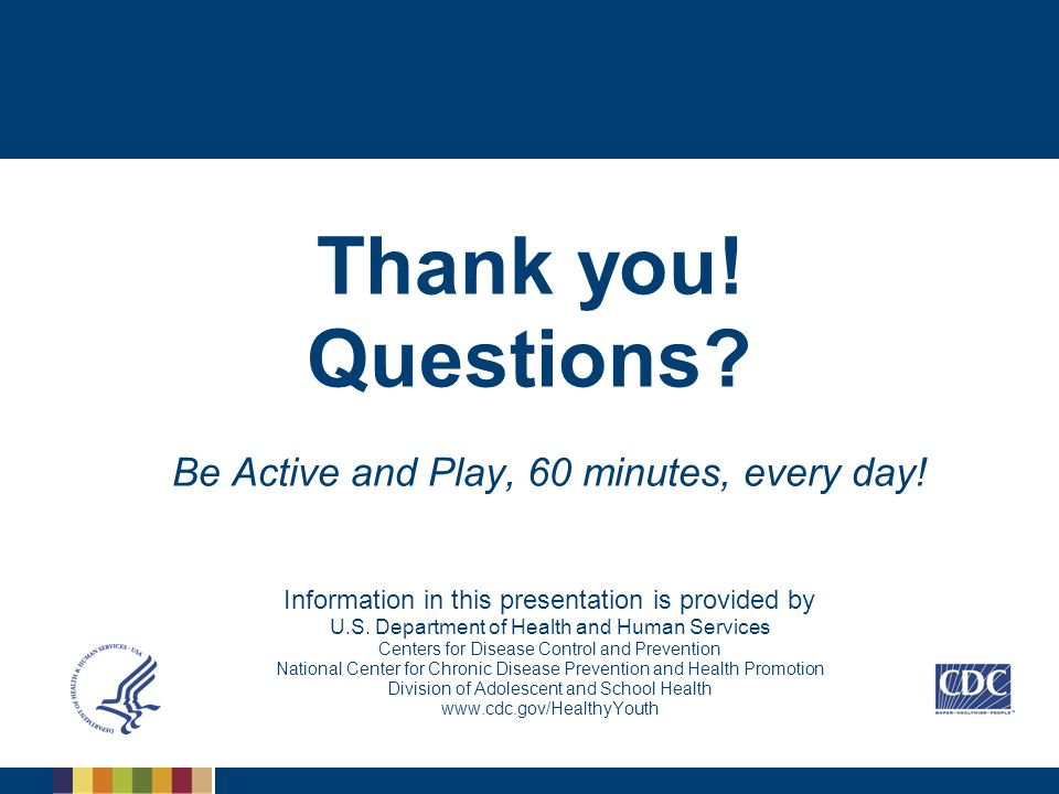 Questions Be Active and Play, 60 minutes, every day!