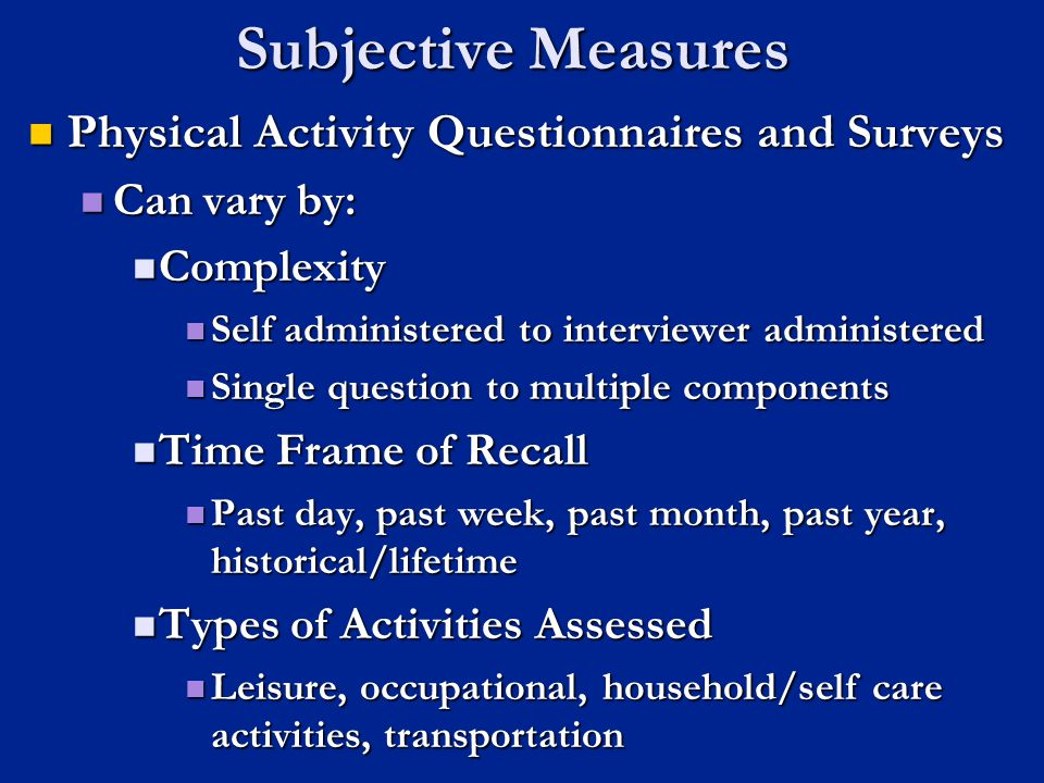 Subjective Measures Physical Activity Questionnaires and Surveys