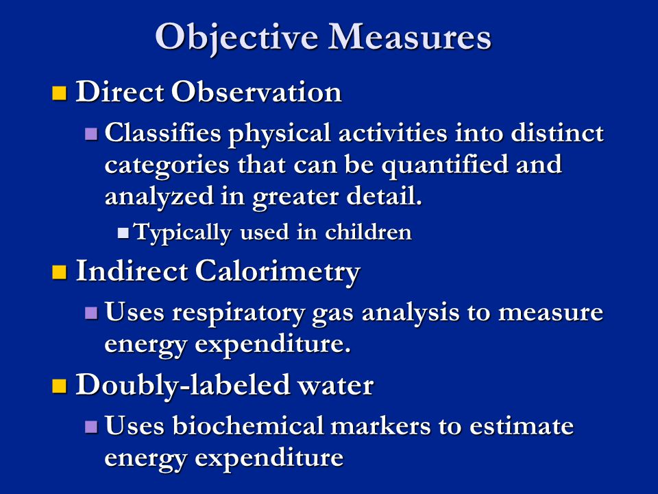 Objective Measures Direct Observation Indirect Calorimetry