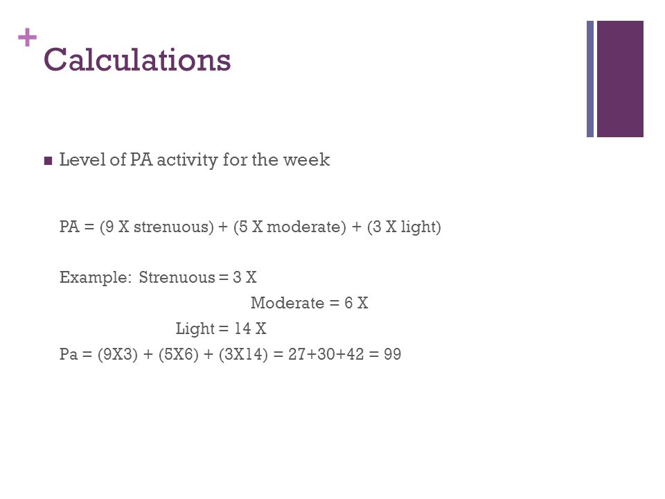 Calculations Level of PA activity for the week