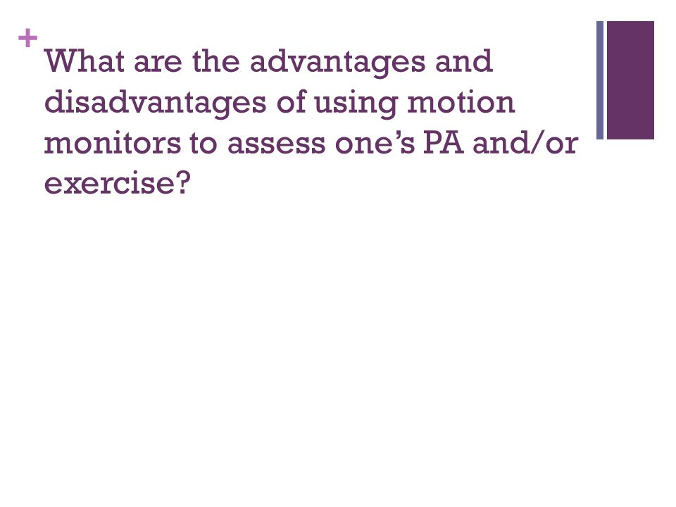 What are the advantages and disadvantages of using motion monitors to assess one's PA and/or exercise