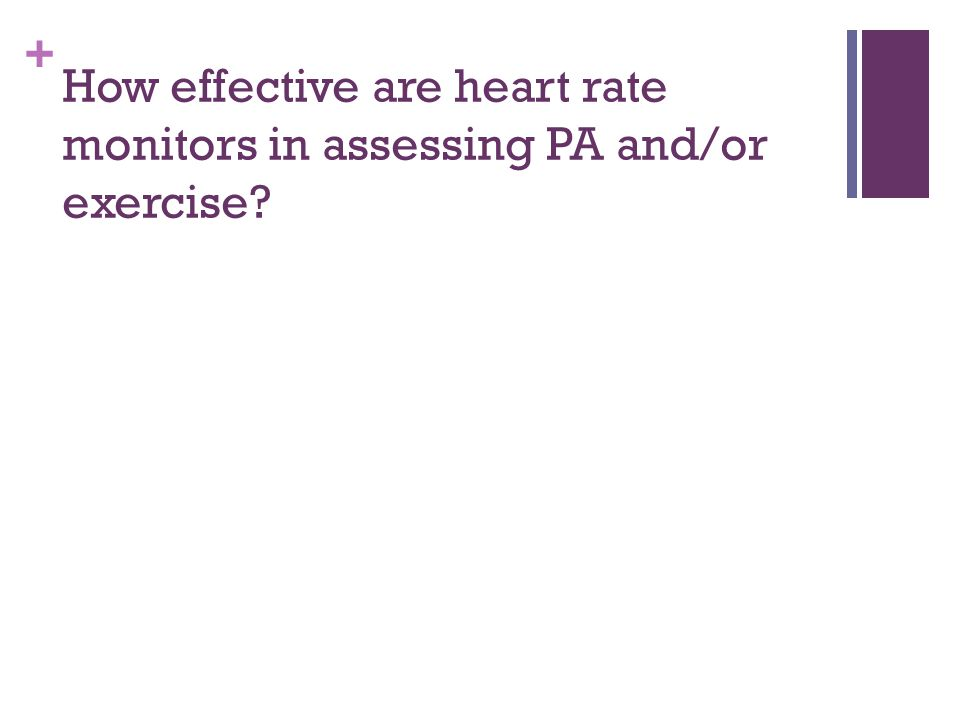How effective are heart rate monitors in assessing PA and/or exercise