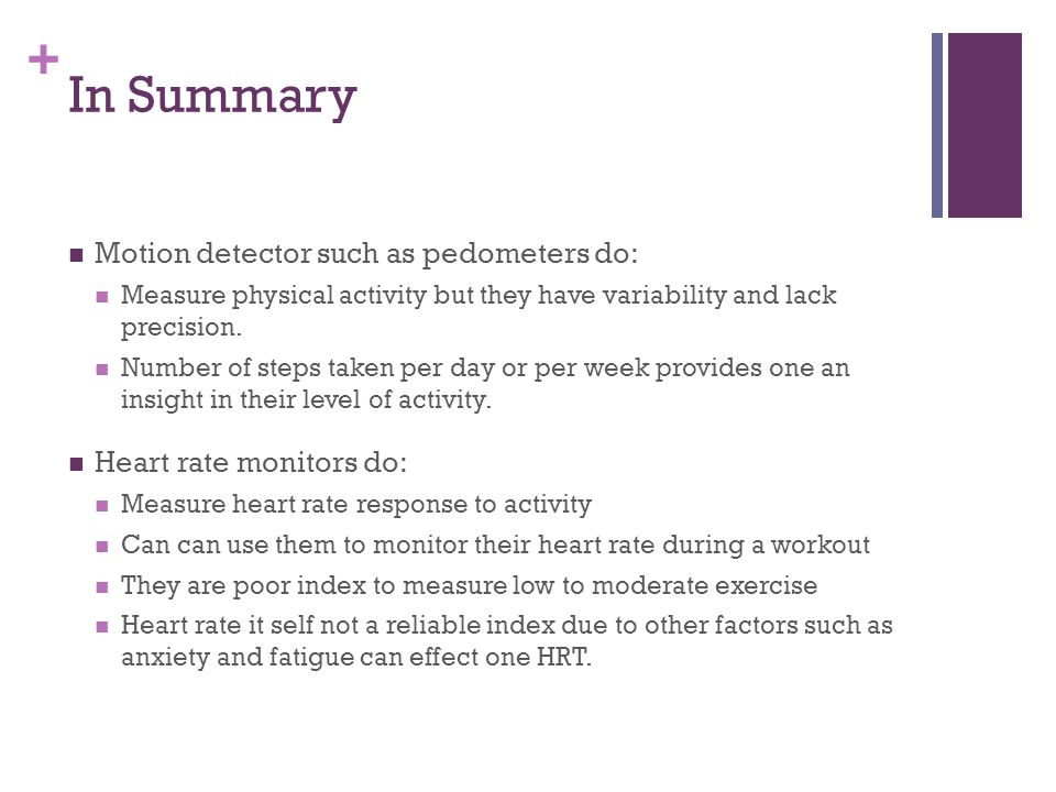 In Summary Motion detector such as pedometers do: