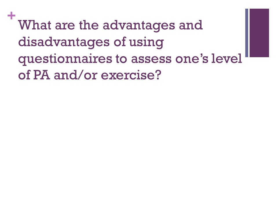 What are the advantages and disadvantages of using questionnaires to assess one's level of PA and/or exercise