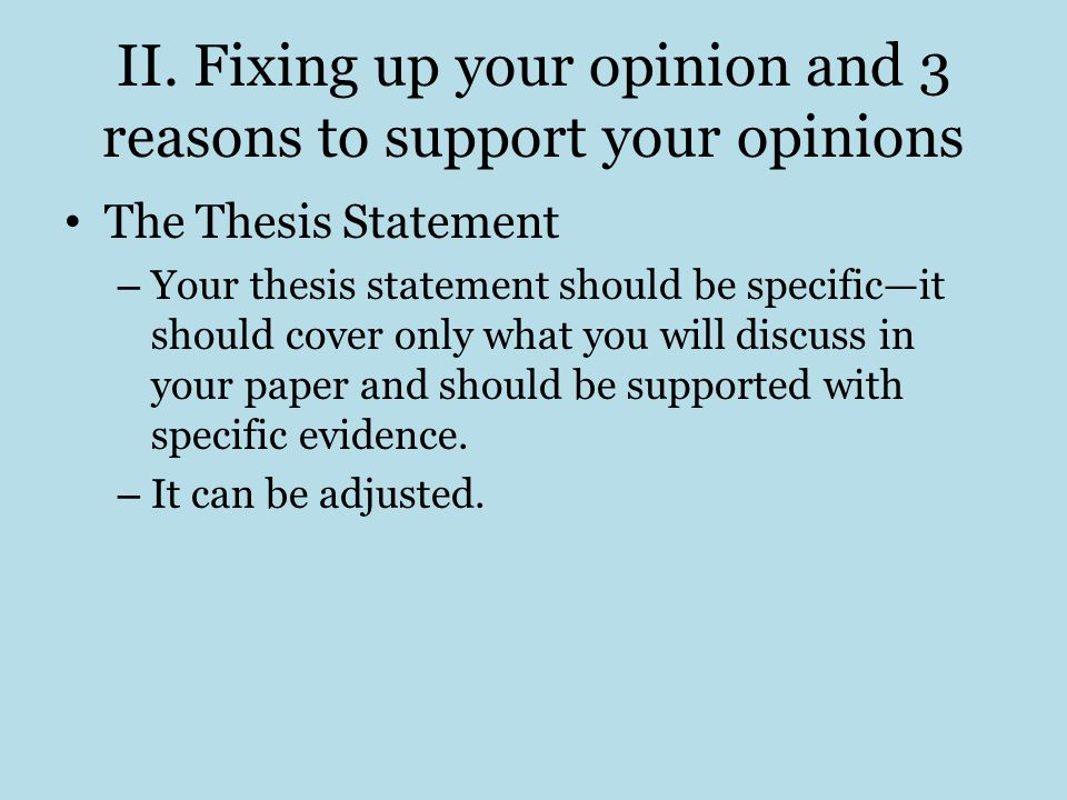 II. Fixing up your opinion and 3 reasons to support your opinions
