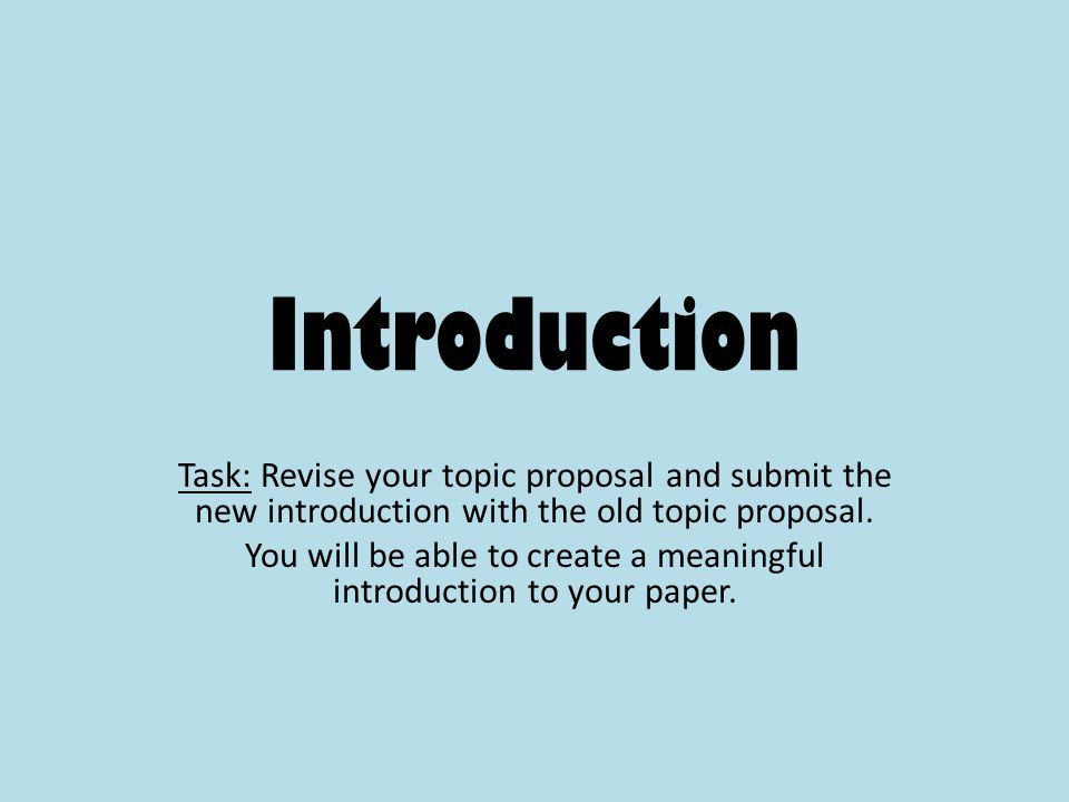 You will be able to create a meaningful introduction to your paper.