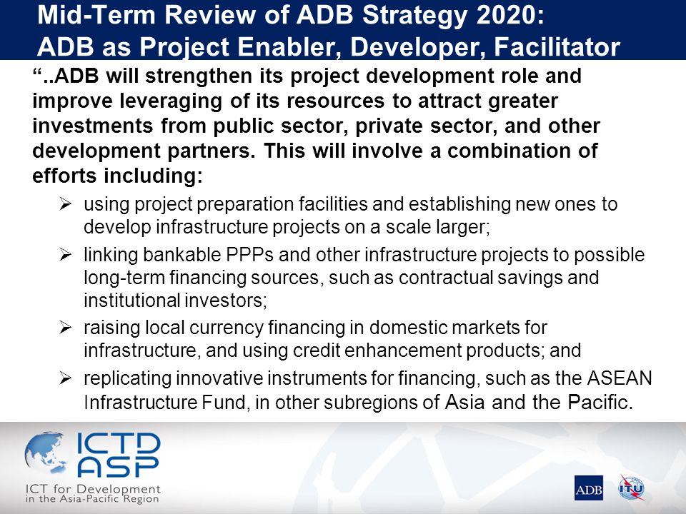 Mid-Term Review of ADB Strategy 2020: ADB as Project Enabler, Developer, Facilitator