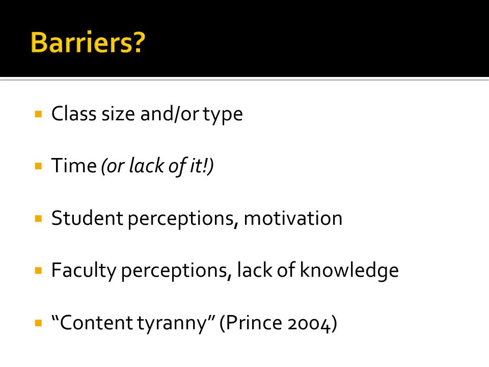 Barriers Class size and/or type Time (or lack of it!)
