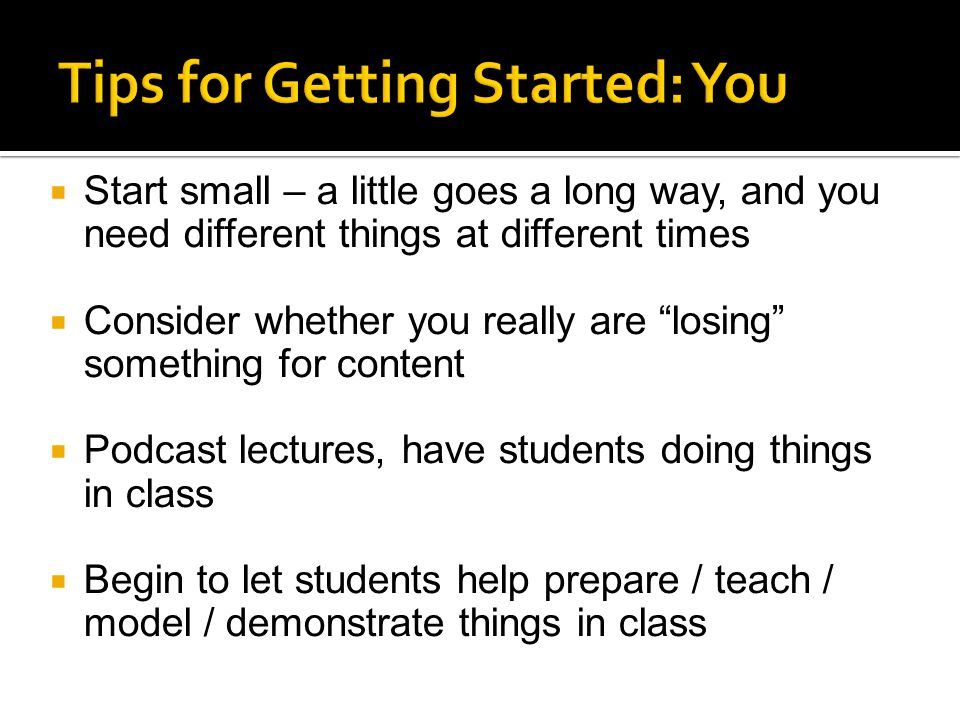 Tips for Getting Started: You