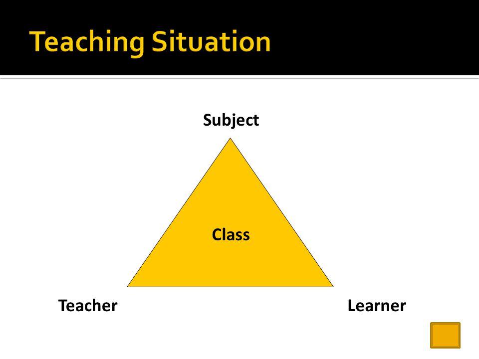 Teaching Situation Teacher Learner Subject Class