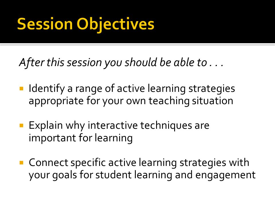 Session Objectives After this session you should be able to . . .