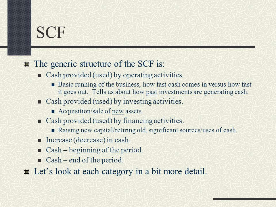 SCF The generic structure of the SCF is: