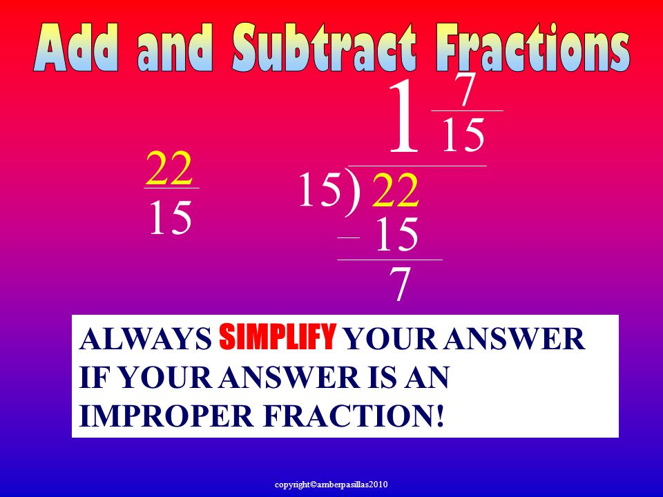 1 7 15 22 15) 22 15 15 7 Add and Subtract Fractions