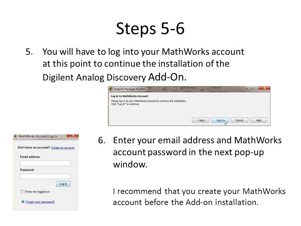 Steps 5-6 You will have to log into your MathWorks account at this point to continue the installation of the Digilent Analog Discovery Add-On.