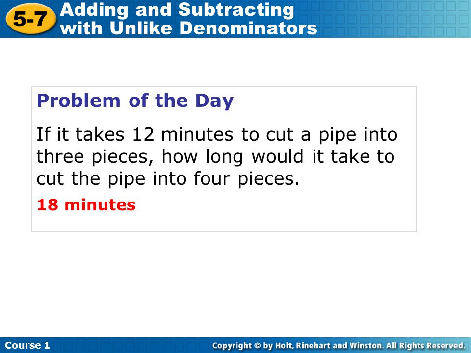 5-7 Adding and Subtracting with Unlike Denominators Problem of the Day