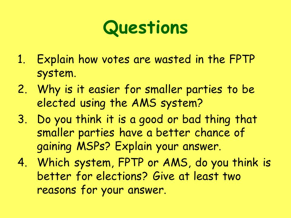 Questions Explain how votes are wasted in the FPTP system.