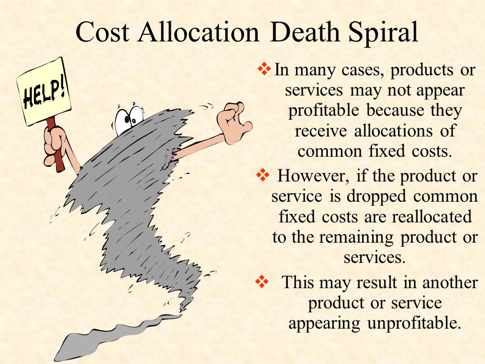 Cost Allocation Death Spiral