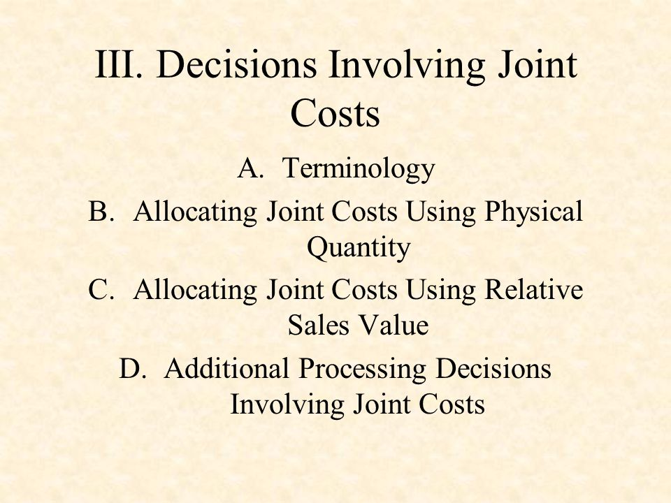 III. Decisions Involving Joint Costs