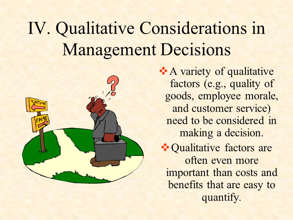 IV. Qualitative Considerations in Management Decisions