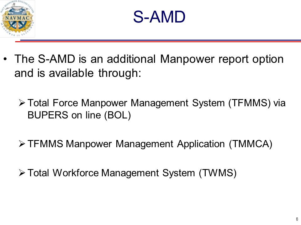 S-AMD The S-AMD is an additional Manpower report option and is available through: