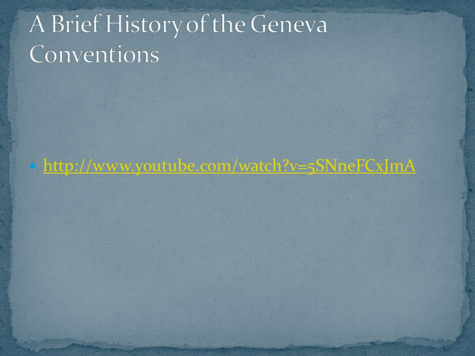 A Brief History of the Geneva Conventions