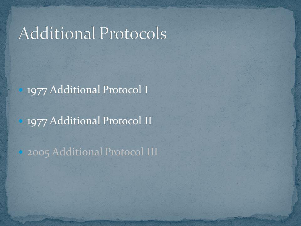 Additional Protocols 1977 Additional Protocol I