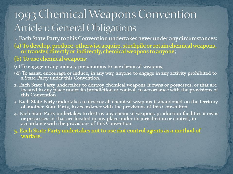 1993 Chemical Weapons Convention Article 1: General Obligations