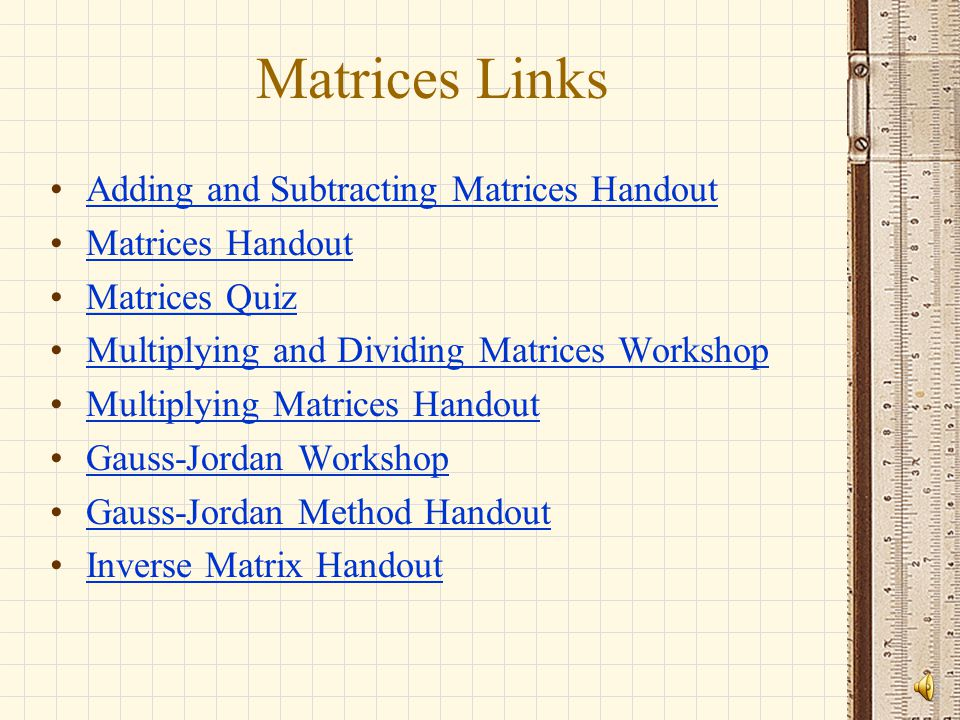 Matrices Links Adding and Subtracting Matrices Handout