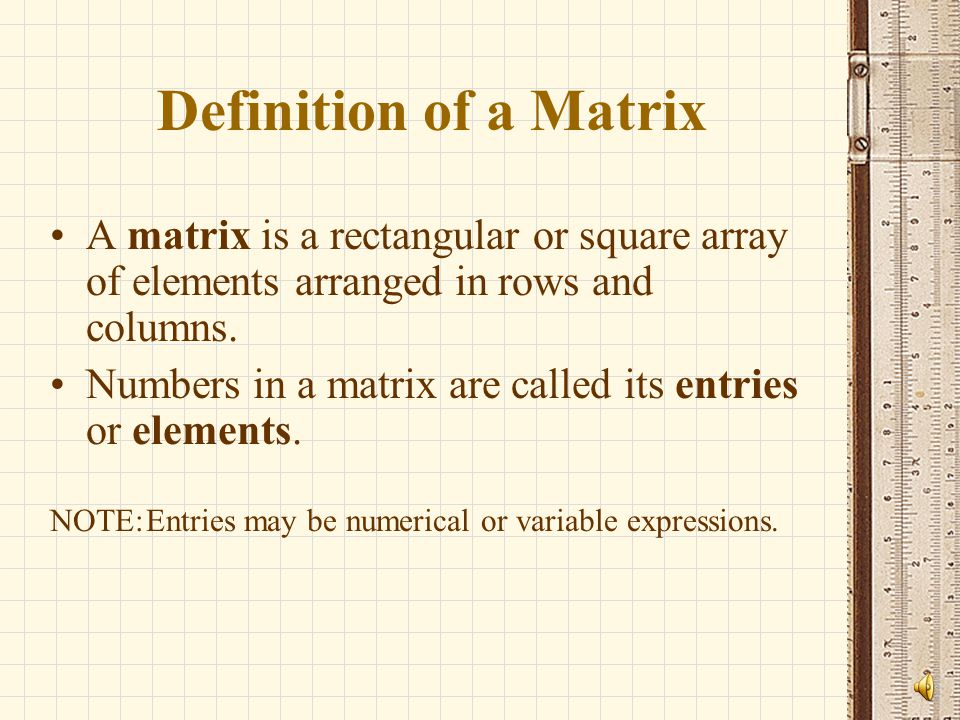 Definition of a Matrix A matrix is a rectangular or square array of elements arranged in rows and columns.