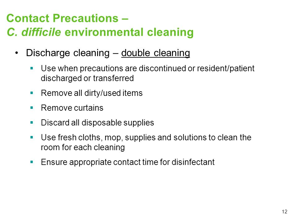 Contact Precautions – C. difficile environmental cleaning