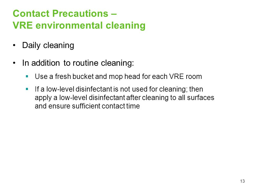Contact Precautions – VRE environmental cleaning