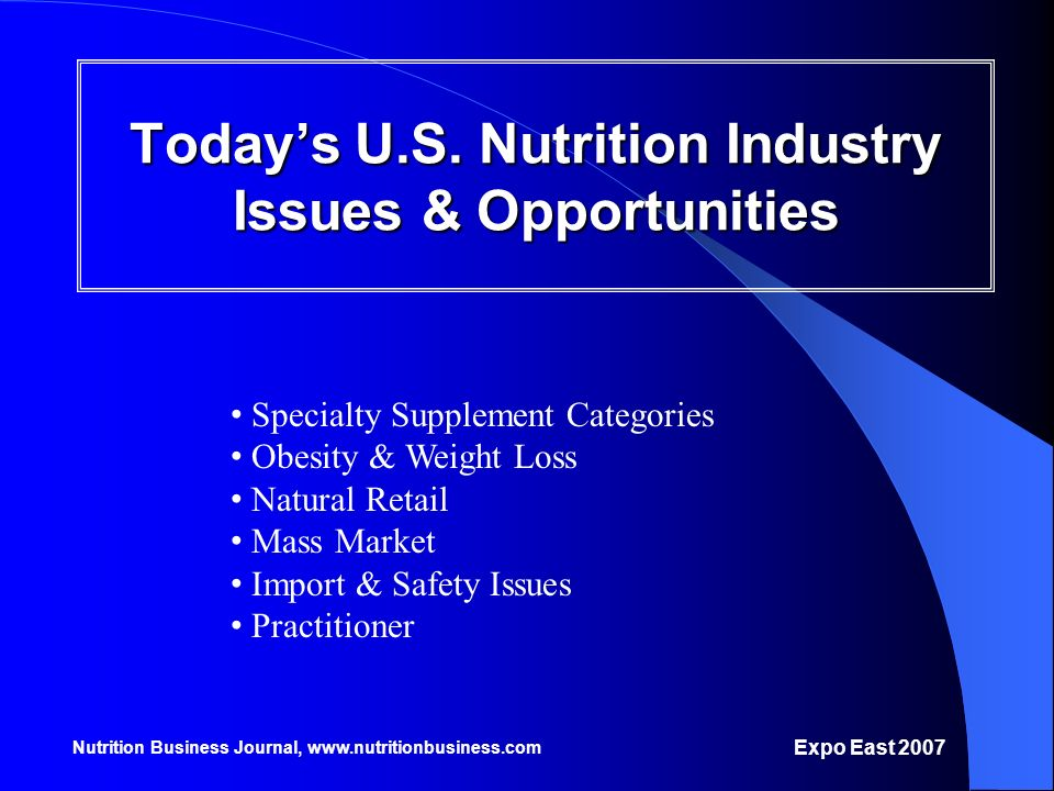 Today's U.S. Nutrition Industry Issues & Opportunities